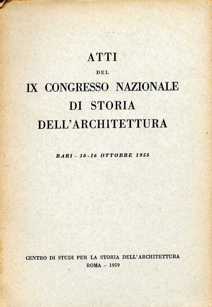 Atti del IX Congresso Nazionale di Storia dell'Architettura