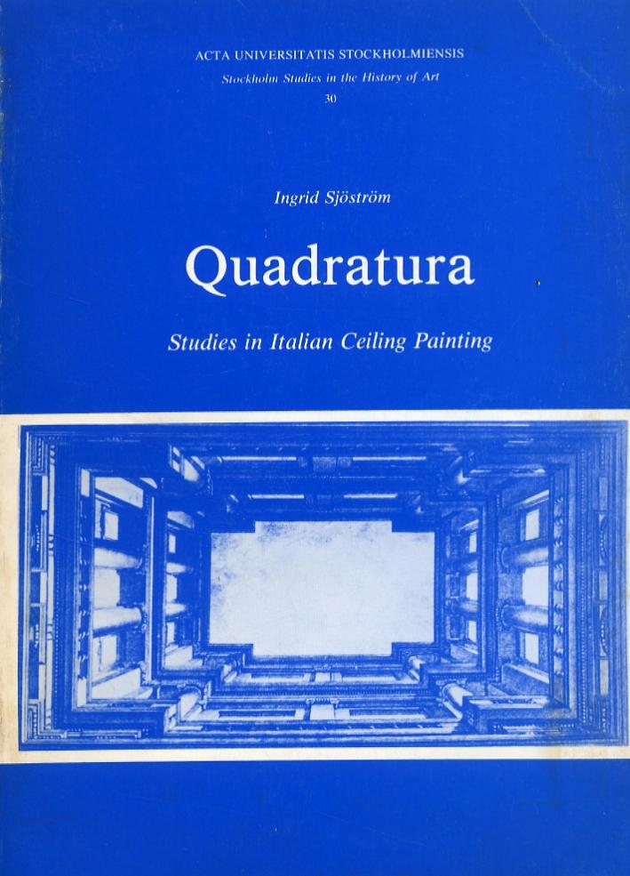 Quadratura. Studies in Italian Ceiling Painting