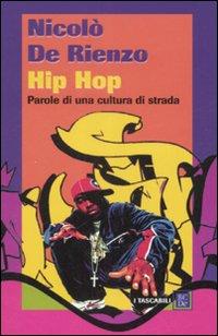 Hip hop. Parole di una cultura di strada