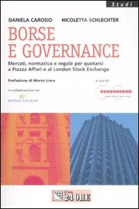 Borse e governance. Mercati, normativa e regole per quotarsi a Piazza Affari e al London Stock Exchange