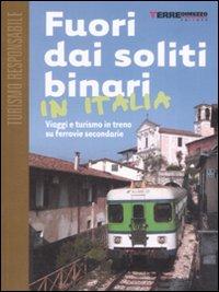 Fuori dai soliti binari in Italia. Viaggi e turismo in treno su ferrovie secondarie