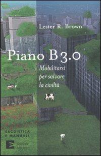 Piano B 3.0. Mobilitarsi per salvare la civiltà