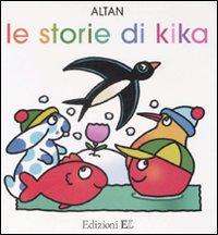 Le storie di Kika. Ediz. illustrata