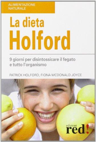 La dieta Holford. Nove giorni per disintossicare il fegato e tutto l'organismo