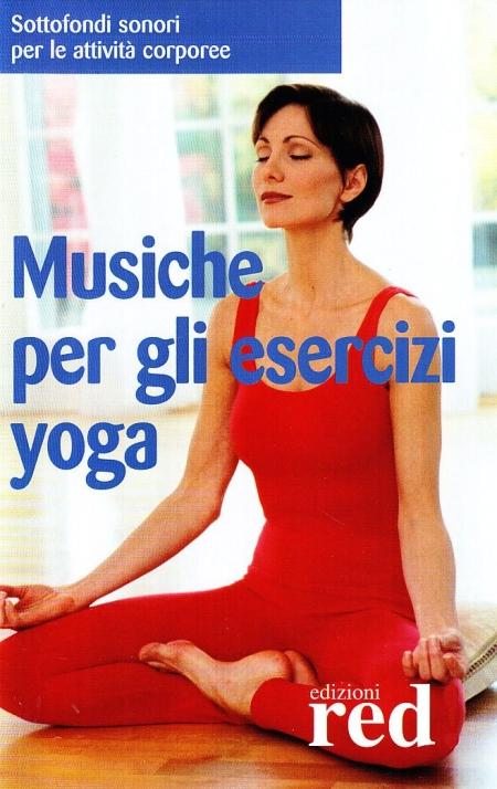 Musiche per gli esercizi yoga. CD Audio
