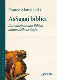 AsSaggi biblici. Introduzione alla Bibbia anima della teologia