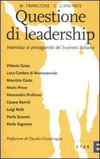 Questione di leadership. Intervista ai protagonisti del business italiano