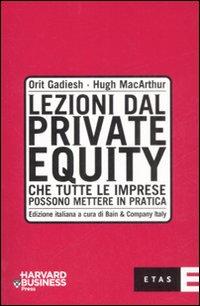 Lezioni dal private equity che tutte le imprese possono mettere in pratica