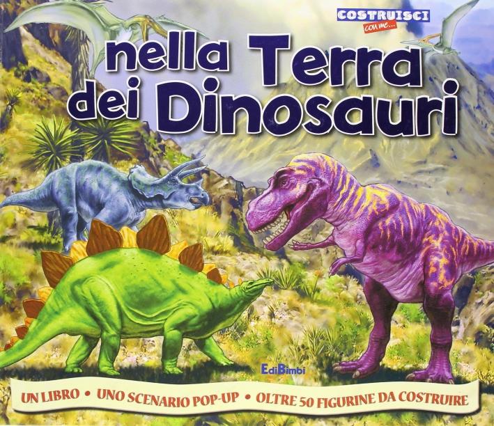 Nella terra dei dinosauri. Ediz. illustrata