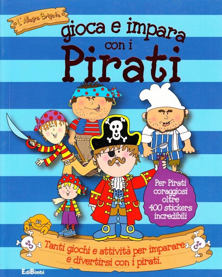 Gioca e impara con i pirati. Ediz. illustrata
