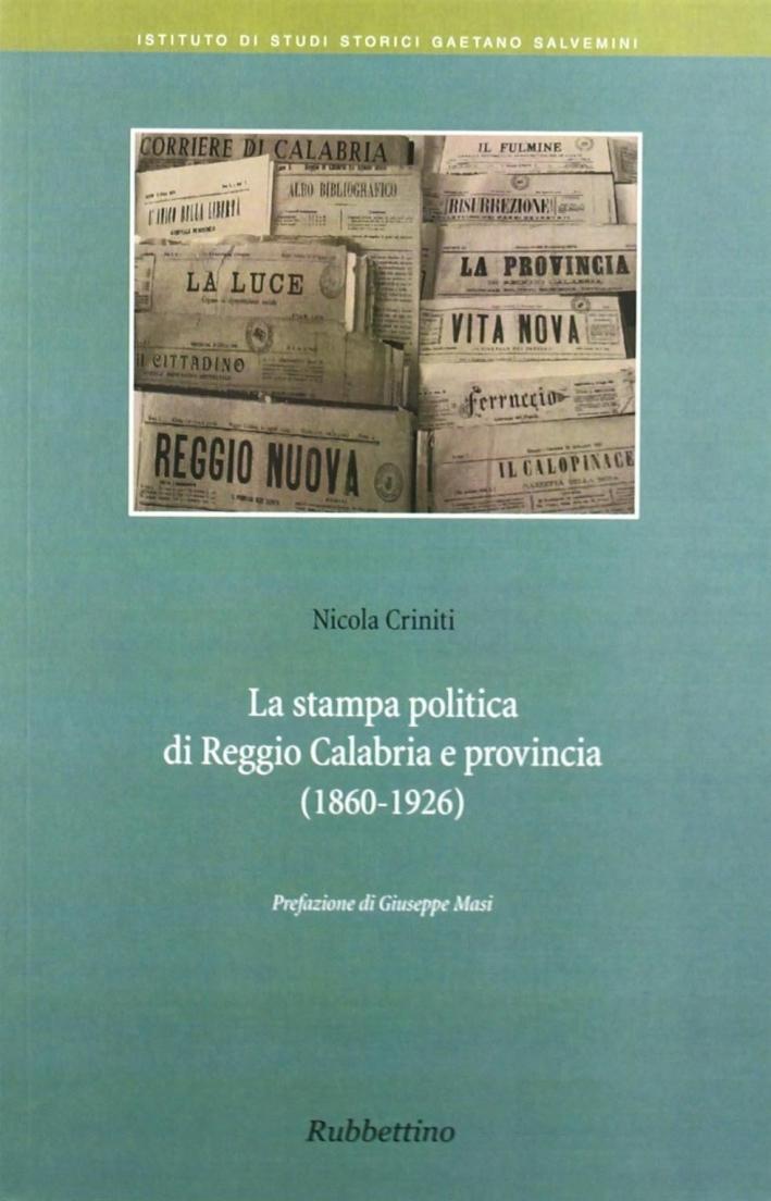 La stampa politica di Reggio Calabria e provincia (1860-1926)