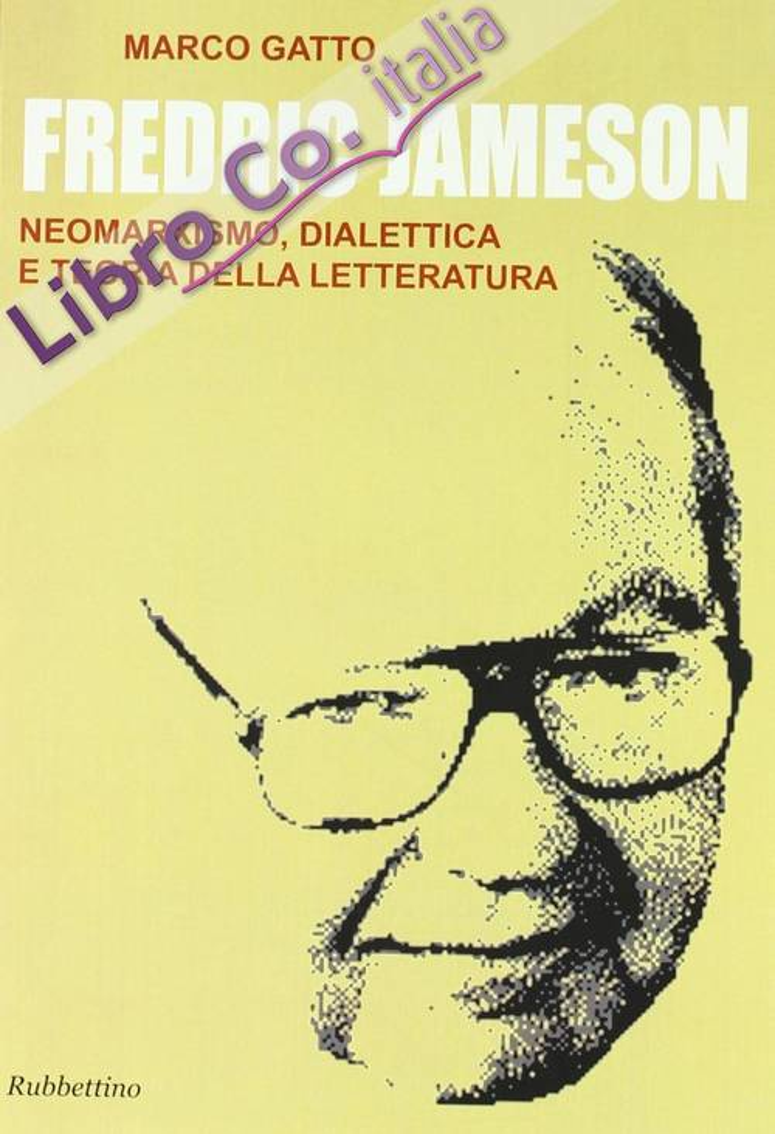 Fredric Jameson. Neomarxismo, dialettica e teoria della letteratura