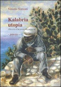 Kalabria utopia. (Discorso d'un poeta alla sua terra)
