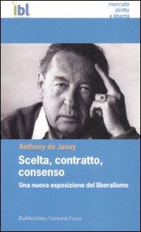 Scelta, contratto, consenso. Una nuova esposizione del liberalismo