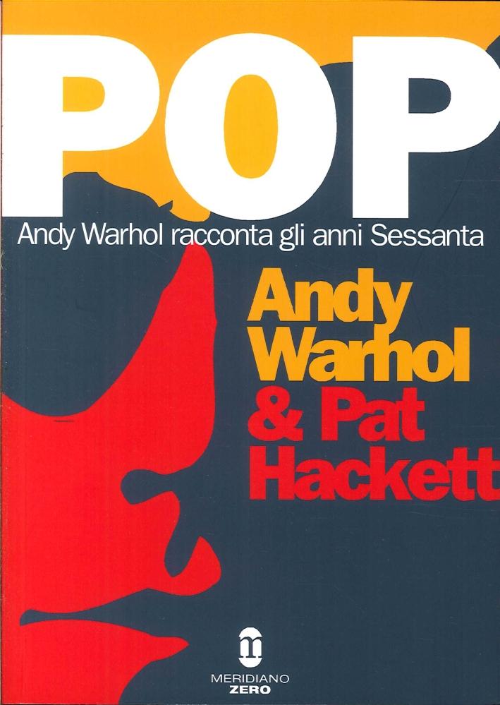 Pop. Andy Warhol Racconta gli Anni Sessanta