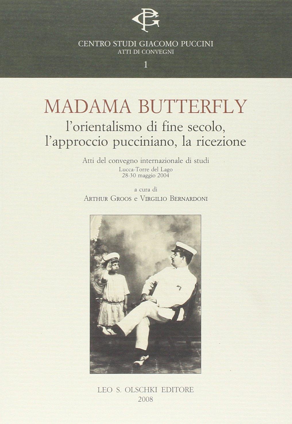 Madama Butterfly. L'orientalismo di fine secolo, l'approccio pucciniano, la ricezione