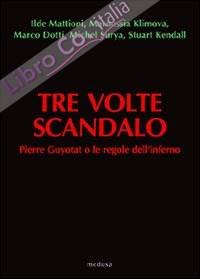 Tre volte scandalo. Pierre Guyotat o le regole dell'inferno
