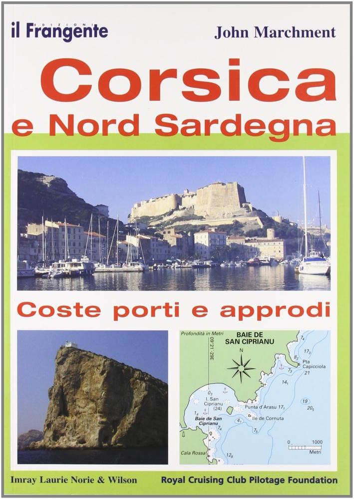 Corsica e nord Sardegna. Coste, porti e approdi