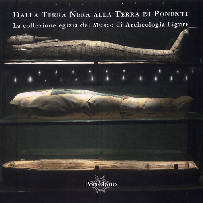Dalla Terra Nera alla Terra di Ponente. La collezione egizia del Museo di Archeologia Ligure