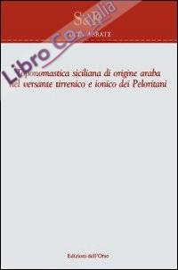 Toponomastica Siciliana di Origine Araba nel VerSante Tirrenico e Ionico dei Peloritani