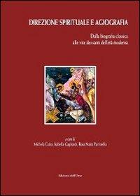 Direzione spirituale e agiografia. Dalla biografia classica alle vite dei santi dell'età moderna