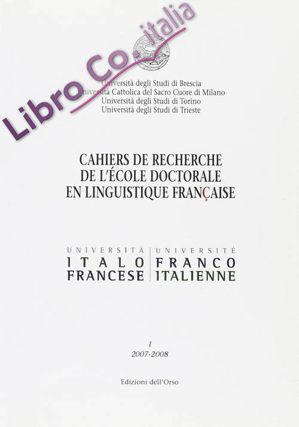 Cahiers du recherche de l'ècole doctorale en linguistque francais (2007-2008). Vol. 1