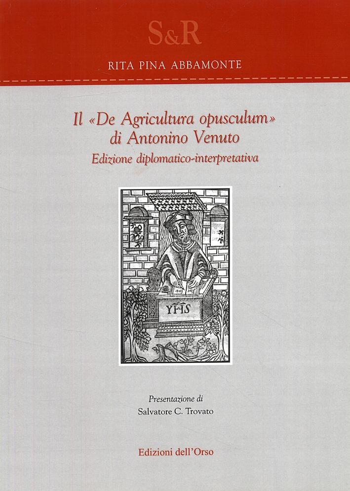 Il De Agricultura opusculum di Antonino Venuto. [Edizione diplomatico-interpretativa]