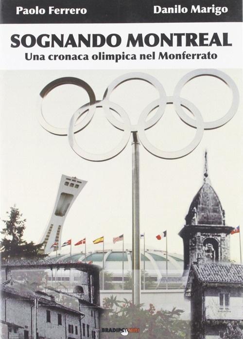 Sognando Montreal. Una cronaca olimpica nel Monferrato