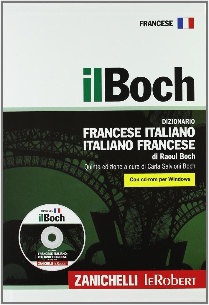 Il Boch. Dizionario francese-italiano, italiano-francese. Con CD-ROM.