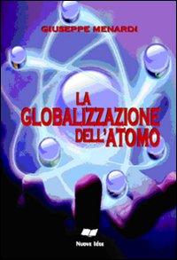 La globalizzazone dell'atomo.