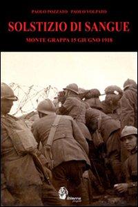 Solstizio di sangue. Monte Grappa 15 giugno 1918.