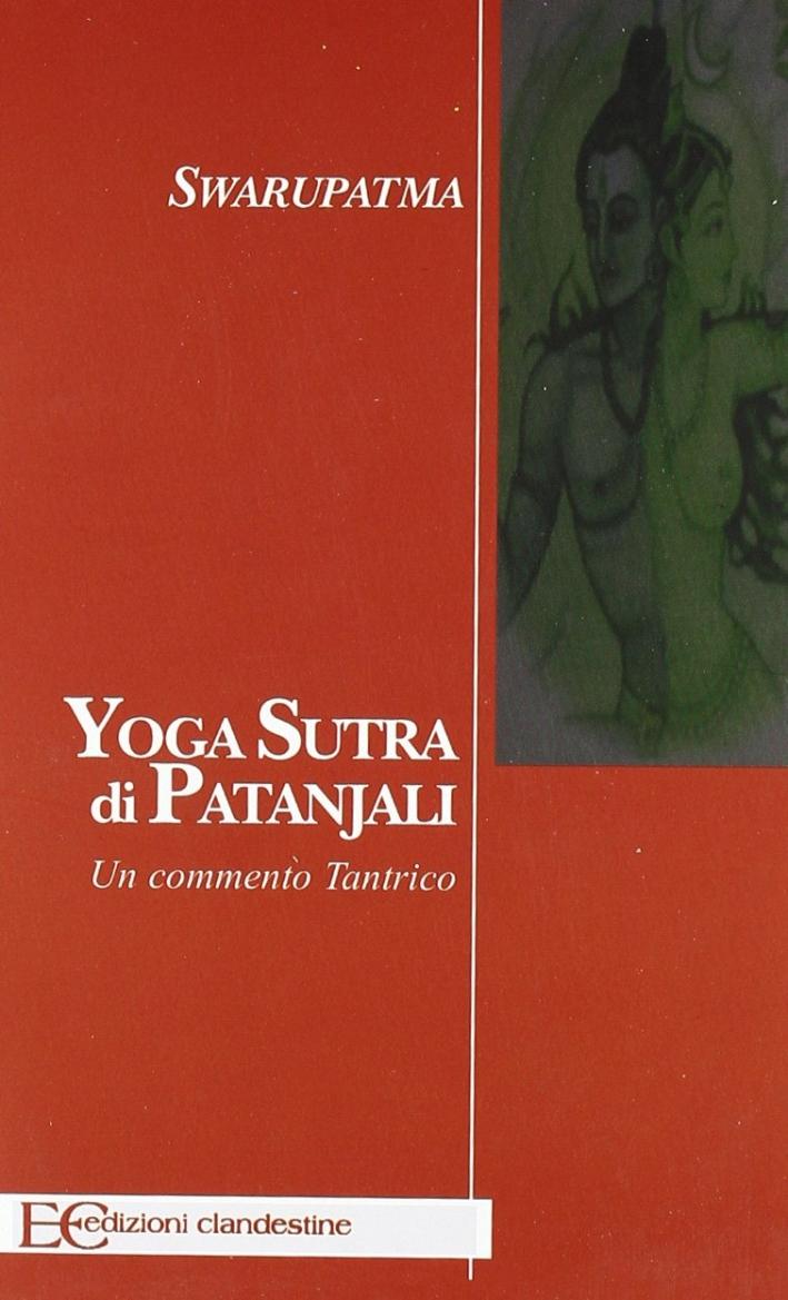 Yoga sutra di Patanjali. Un commento tantrico.