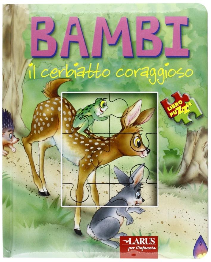 Bambi il cerbiatto coraggioso. Libro puzzle. Ediz. illustrata