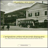 L'emigrazione umbra nel secondo dopoguerra. Foto, documenti e testimonianze della comunità di Fossato di Vico.