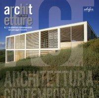 Architettura contemporanea nel paesaggio Toscano. Esperienze, temi e progetti a confronto
