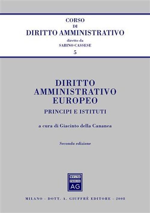 Diritto amministrativo europeo. Principi e istituti.