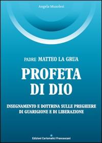 Padre Matteo La Grua. Profeta di Dio