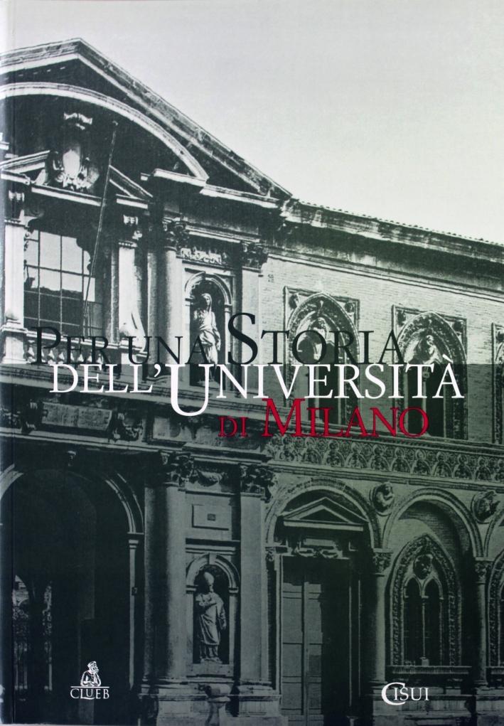 Per una storia dell'Università di Milano
