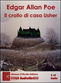 Il crollo di casa Usher letto da Claudio Gneusz. Audiolibro. CD Audio
