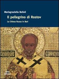 Il pellegrino di Rostov. La Chiesa russa in Bari.