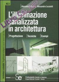 L'illuminazione canalizzata in architettura. Progettazione, tecniche, esempi.. Ediz. illustrata