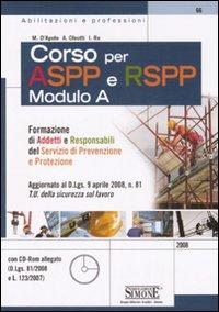 Corso per Aspp e Rspp. Modulo A. Formazione di addetti e responsabili del servizio di prevenzione e protezione. Con CD-ROM.