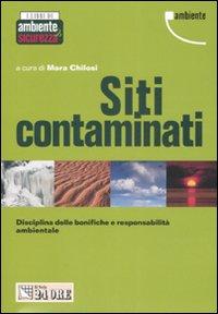 Siti contaminati. Disciplina delle bonifiche e responsabilità ambientale.