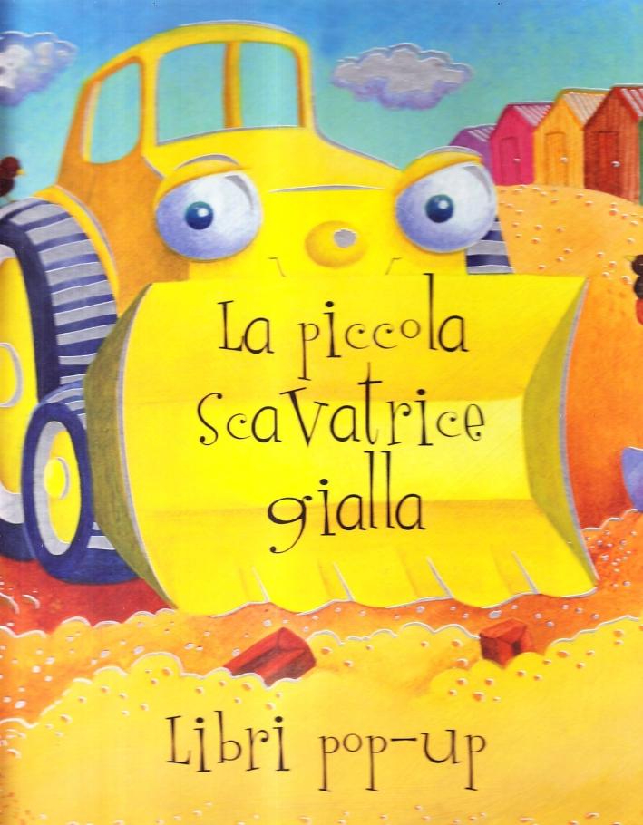 La piccola scavatrice gialla. Ediz. illustrata