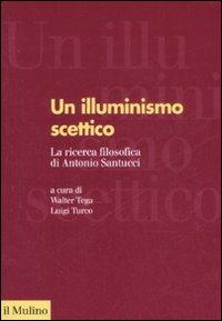 Un illuminismo scettico. La ricerca filosofica di Antonio Santucci