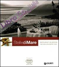 Stelle di mare. Restaurant selection for sea cruisers only.