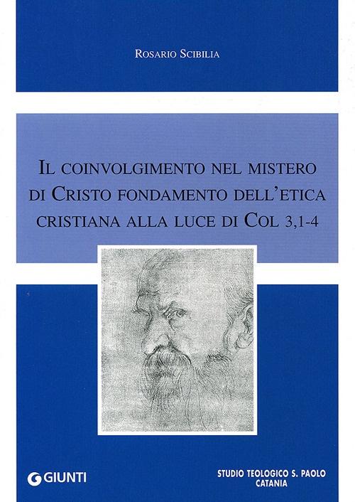 Il coinvolgimento nel mistero di Cristo fondamento dell'etica cristiana alla luce di Col 3,1-4.
