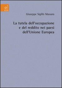 La tutela dell'occupazione e del reddito dei paesi dell'Unione Europea.