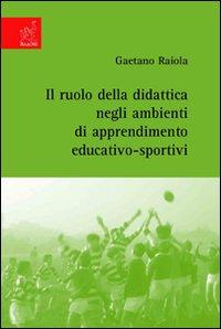 Il ruolo della didattica negli ambienti di apprendimento educativo-sportivi.