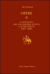 Opere. Con CD-ROM. Vol. 2: La rinascita del paganesimo antico e altri scritti (1917-1929).